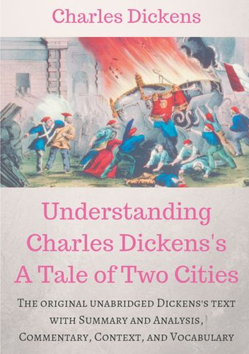 Understanding  Charles Dickens's A Tale of Two Cities : A study guide