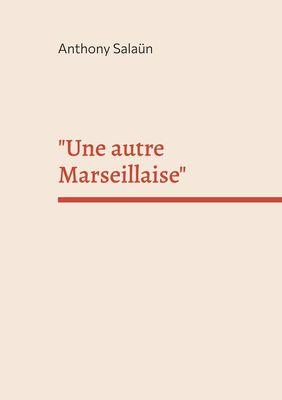 """""""Une autre Marseillaise"""""""
