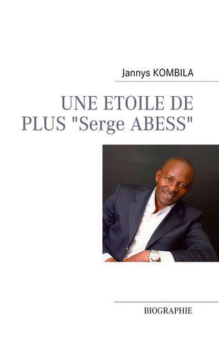 """UNE ETOILE DE PLUS """"Serge ABESS"""""""