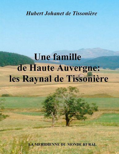 Une famille de Haute Auvergne:  les Raynal de Tissonière