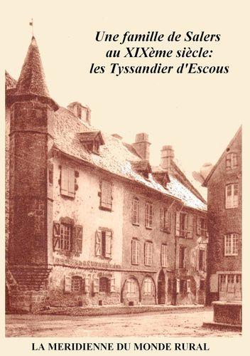 Une famille de Salers au XIXème siècle: les Tyssandier d'Escous