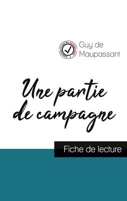 Une partie de campagne de Guy de Maupassant (fiche de lecture et analyse complète de l'oeuvre)