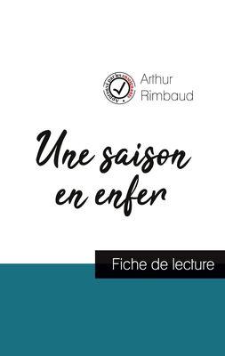 Une saison en enfer de Arthur Rimbaud (fiche de lecture et analyse complète de l'oeuvre)
