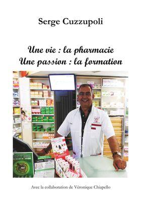 Une vie : la pharmacie. Une passion : la formation.