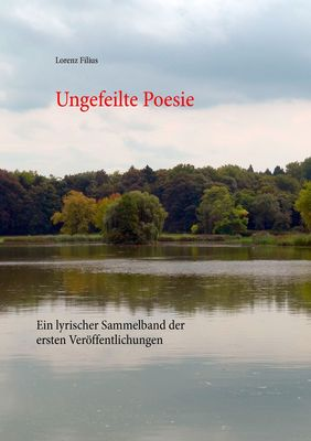Ungefeilte Poesie