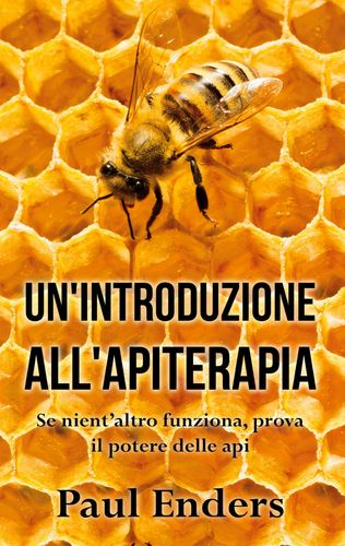 Un'Introduzione all'Apiterapia