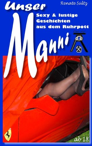 Unser Manni - Sexy und lustige Geschichten aus dem Ruhrpott
