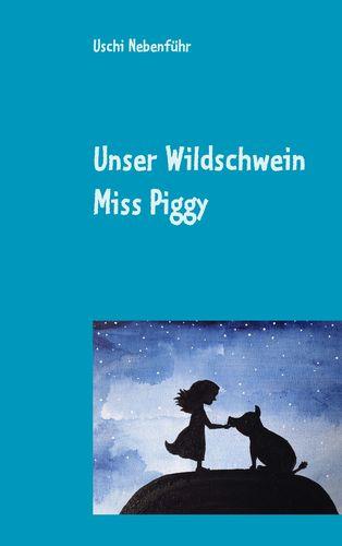 Unser Wildschwein Miss Piggy
