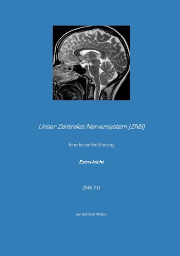 Unser Zentrales Nervensystem (ZNS)