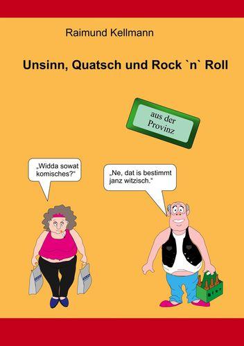 Unsinn, Quatsch und Rock `n` Roll