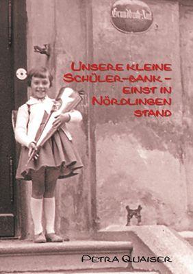 Unsre kleine Schülerbank einst in Nördlingen stand