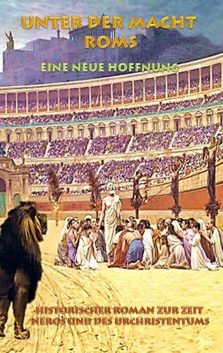 Unter der Macht Roms - Eine neue Hoffnung