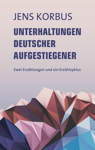 Unterhaltungen deutscher Aufgestiegener