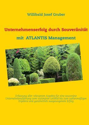Unternehmenserfolg durch Souveränität mit ATLANTIS Management