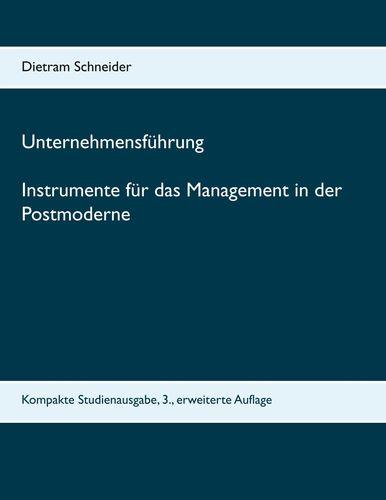 Unternehmensführung Instrumente für das Management in der Postmoderne