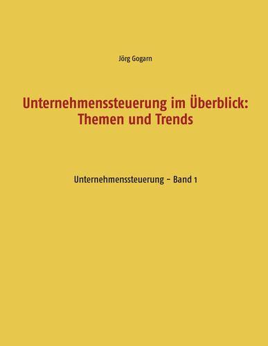 Unternehmenssteuerung im Überblick: Themen und Trends