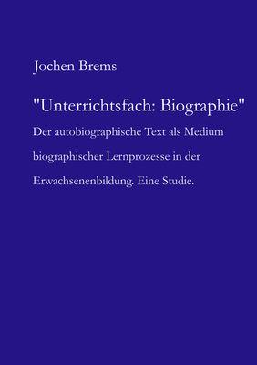 Unterrichtsfach: Biographie