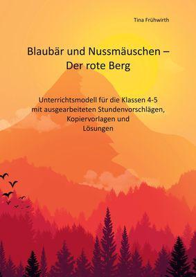 Unterrichtsmodell Blaubär und Nussmäuschen - Der rote Berg