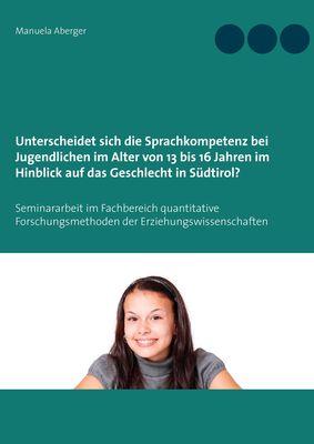 Unterscheidet sich die Sprachkompetenz bei Jugendlichen im Alter von 13 bis 16 Jahren im Hinblick auf das Geschlecht in Südtirol?