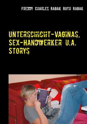 Unterschicht-Vaginas, Sex-Handwerker u.a. Storys