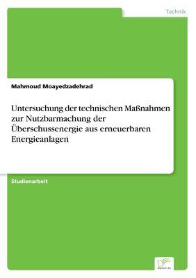 Untersuchung der technischen Maßnahmen zur Nutzbarmachung der Überschussenergie aus erneuerbaren Energieanlagen