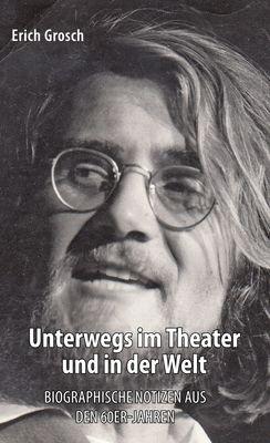 Unterwegs im Theater und in der Welt