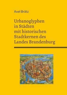 Urbanoglyphen in Städten mit historischen Stadtkernen des Landes Brandenburg