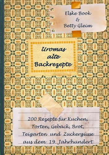 Uromas alte Backrezepte