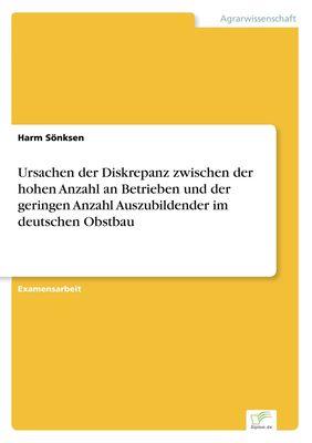 Ursachen der Diskrepanz zwischen der hohen Anzahl an Betrieben und der geringen Anzahl Auszubildender im deutschen Obstbau