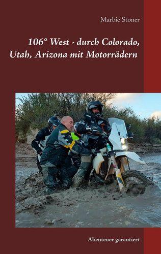 USA 106° West -  durch Colorado, Utah, Nord-Arizona mit Motorrädern