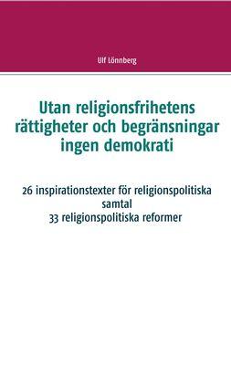 Utan religionsfrihetens rättigheter och begränsningar ingen demokrati