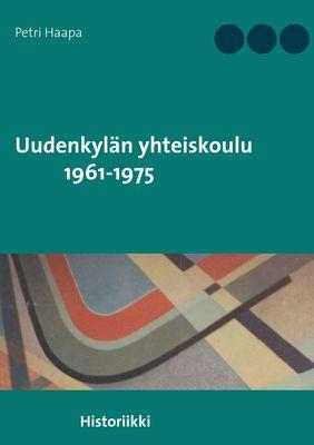 Uudenkylän yhteiskoulu 1961-1975