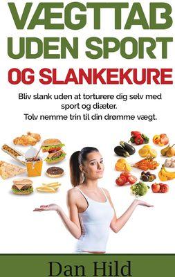 Vægttab uden sport og slankekure.