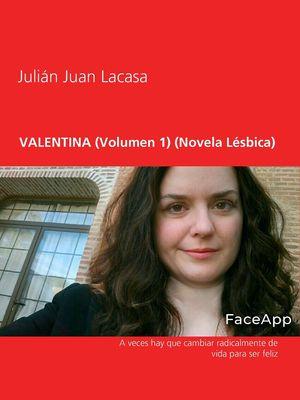 VALENTINA (Volumen 1) (Novela Lésbica)
