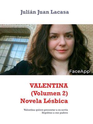 VALENTINA (Volumen 2) Novela Lésbica
