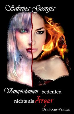 Vampirdamen bedeuten nichts als Ärger