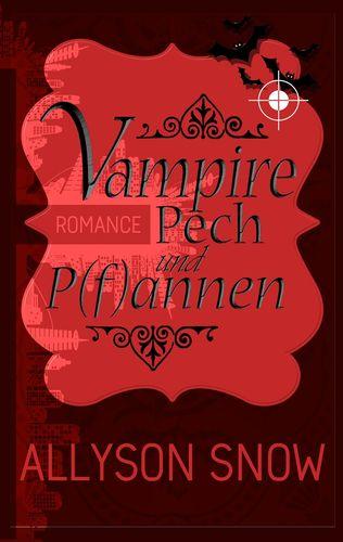 Vampire, Pech und P(f)annen