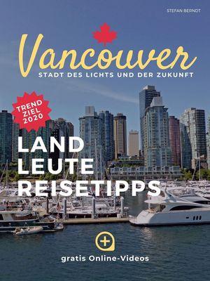 Vancouver Reise - Stadt des Lichts und der Zukunft