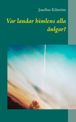 Var landar himlens alla änlgar?