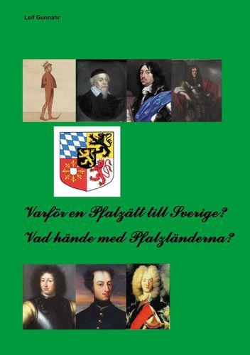 Varför en Pfalzätt till Sverige?