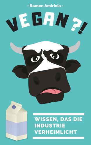 Vegan - Wissen, das die Industrie verheimlicht