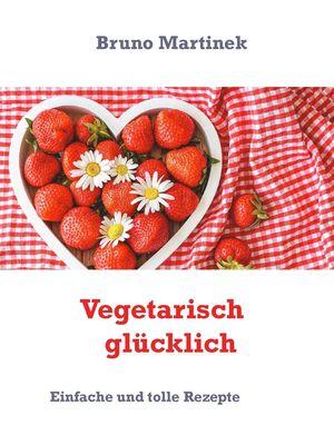 Vegetarisch glücklich
