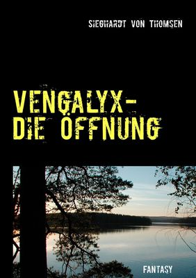 Vengalyx - Die Öffnung