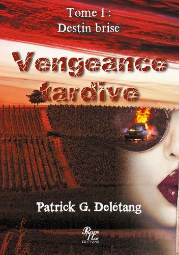Vengeance tardive Tome 1