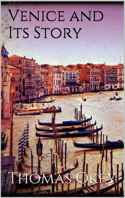 Venice and Its Story