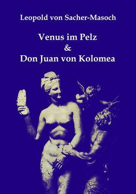 Venus im Pelz & Don Juan von Kolomea