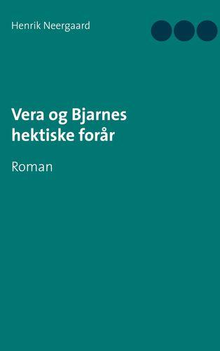 Vera og Bjarnes hektiske forår