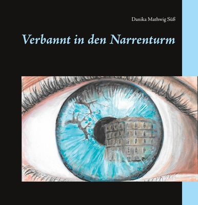 Verbannt in den Narrenturm