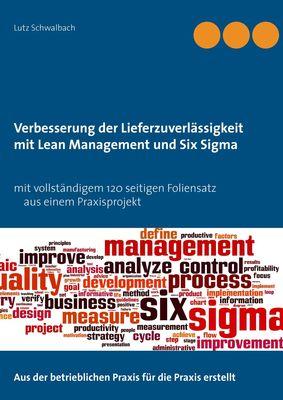 Verbessern der Lieferzuverlässigkeit als Lean Management und Six Sigma Projekt