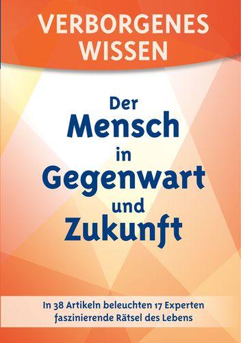 Verborgenes Wissen - Der Mensch in Gegenwart und Zukunft